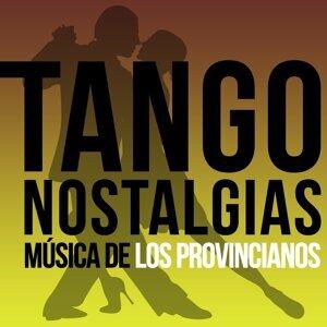 Tango Nostalgias (Música de Los Provincianos)