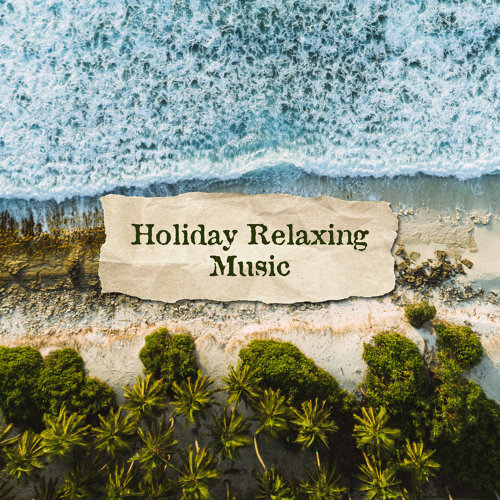 Holiday Relaxing Music: Ibiza Chill Out 2019