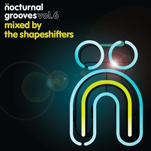 Nocturnal Grooves, Vol. 6 - Mixed by The Shapeshifters