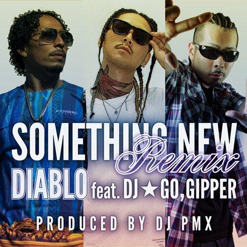 Something New (Remix) feat. DJ☆GO, GIPPER