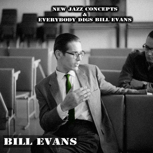 New Jazz Concepts & Everybody Digs Bill Evans