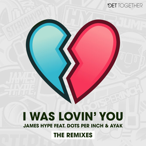 I Was Lovin' You (feat. Dots Per Inch & Ayak) - Remixes