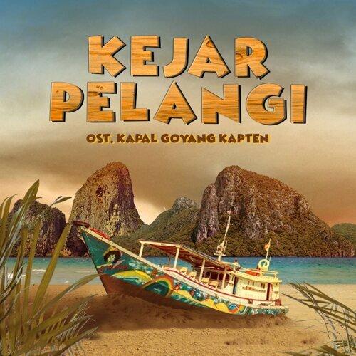 "Kejar Pelangi - Original Soundtrack ""Kapal Goyang Kapten"""