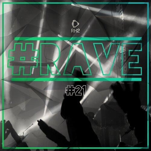 #rave #21