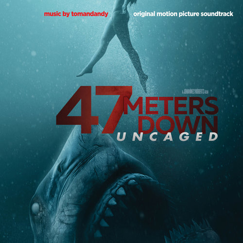 47 Meters Down: Uncaged - Original Motion Picture Soundtrack