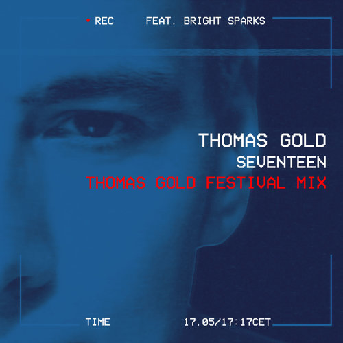 Seventeen - Thomas Gold Festival Mix