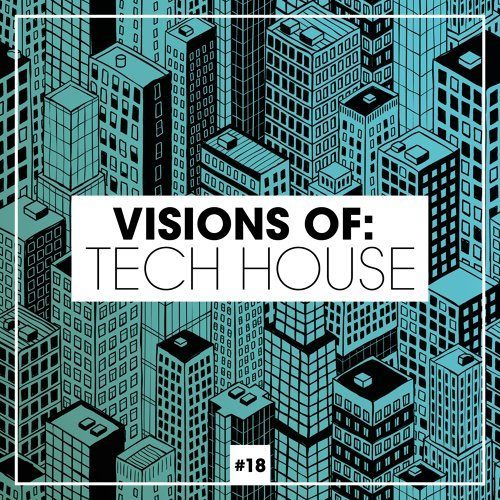 Visions of: Tech House, Vol. 18