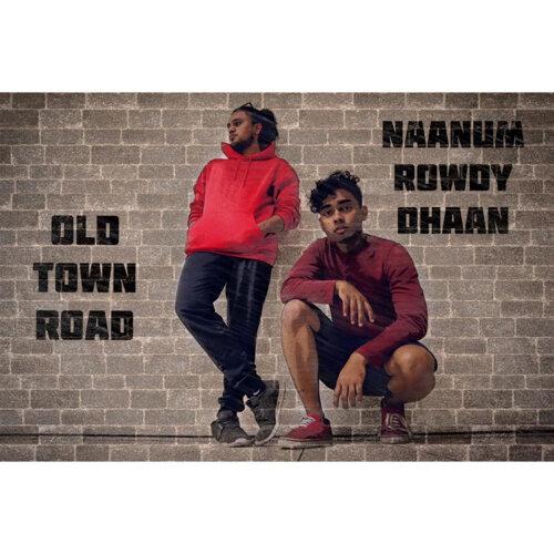 Old Town Road x Naanum Rowdy Thaan