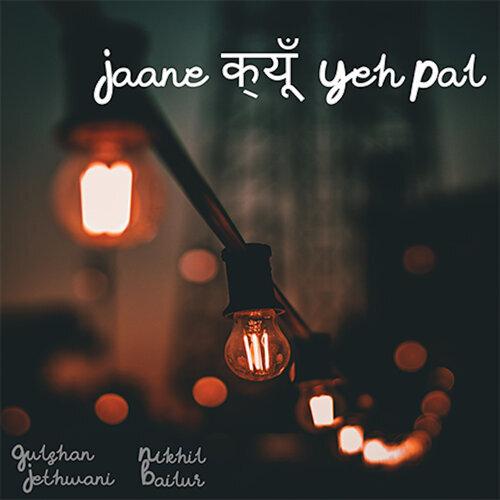 Jaane Kyun Yeh Pal - Single