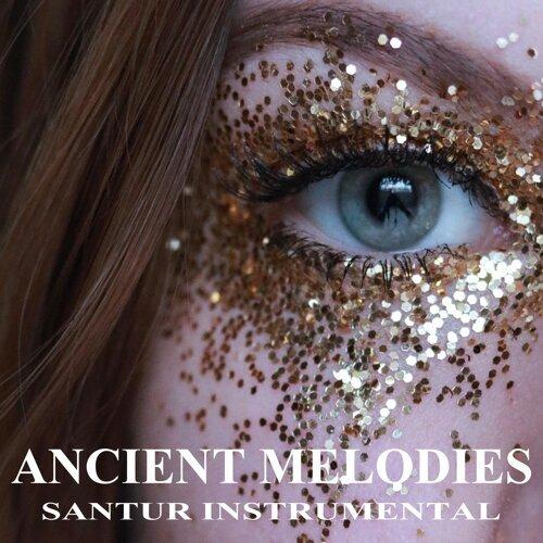 Ancient Melodies With Santur Instrumental