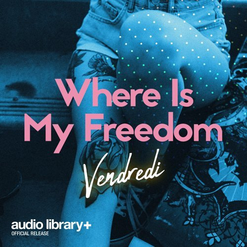 Where Is My Freedom