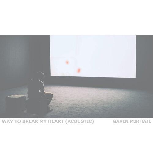 Way To Break My Heart (Acoustic)