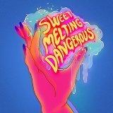 Sweet, Melting & Dangerous