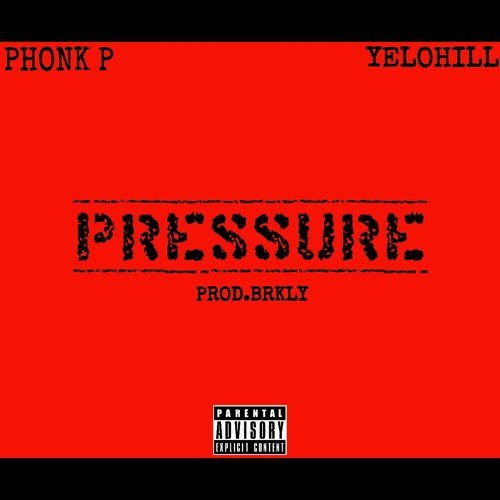Pressure (feat. YeloHill)