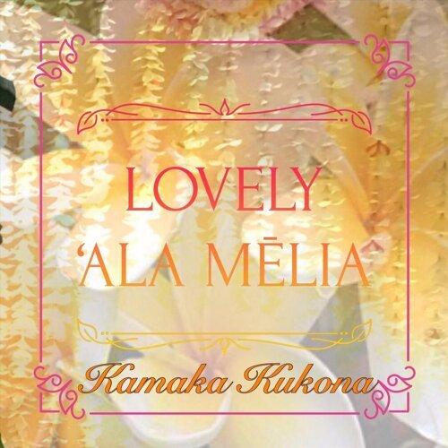 Lovely 'Ala Mēlia