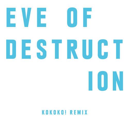 Eve Of Destruction - KOKOKO! Remix