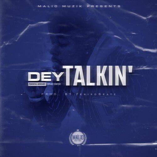 Dey Talkin'