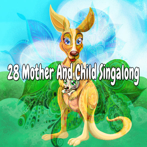 28 Mother And Child Singalong