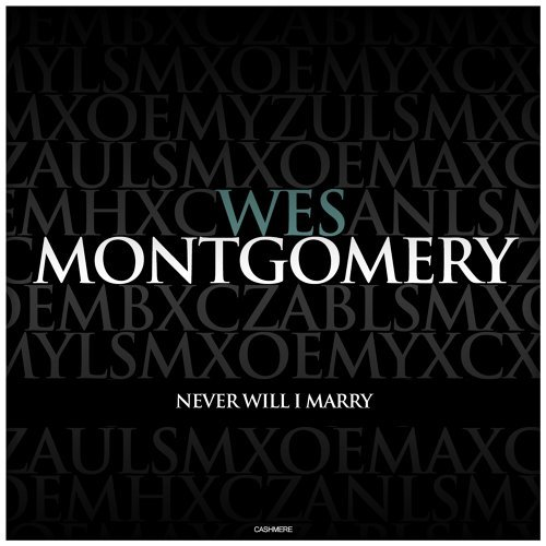 Wes Montgomery - Never Will I Marry - KKBOX