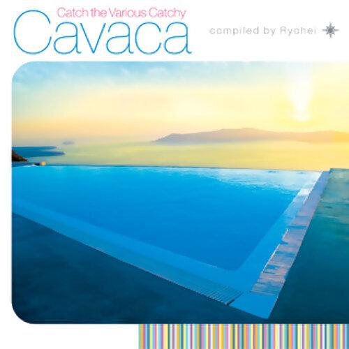 Cavaca ~Catch the Various Catchy~
