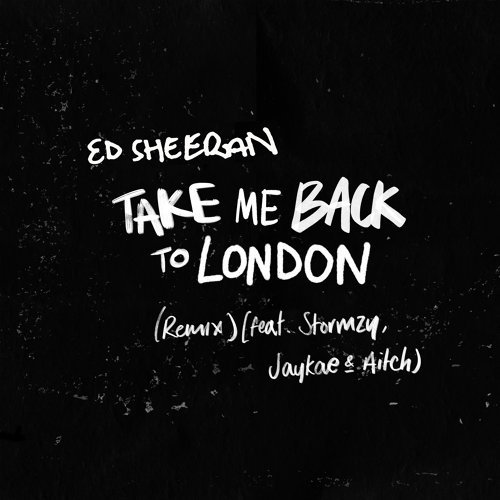 Take Me Back To London (Remix) [feat. Stormzy, Jaykae & Aitch]