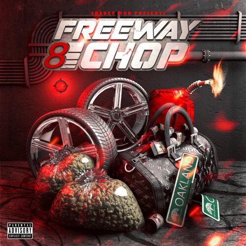 Freeway 8 Chop
