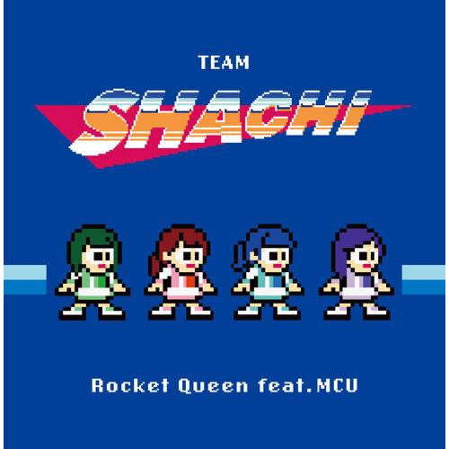 Rocket Queen feat. MCU