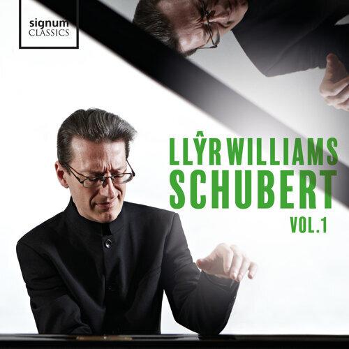 Llŷr Williams: Schubert, Vol. 1