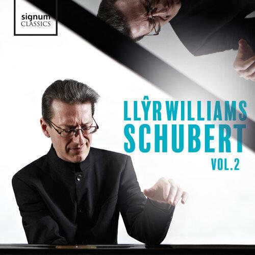 Llŷr Williams: Schubert, Vol. 2