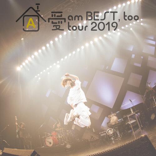 愛 am BEST, too tour 2019 ~イエス!ここが家ッス!~ at Zepp DiverCity(TOKYO) 2019.05.02