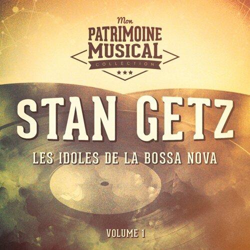 Les idoles de la bossa nova : Stan Getz, Vol. 1