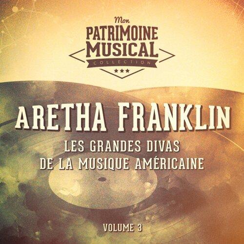 Les grandes divas de la musique américaine : Aretha Franklin, Vol. 3