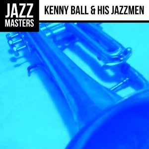 Jazz Masters: Kenny Ball & His Jazzmen