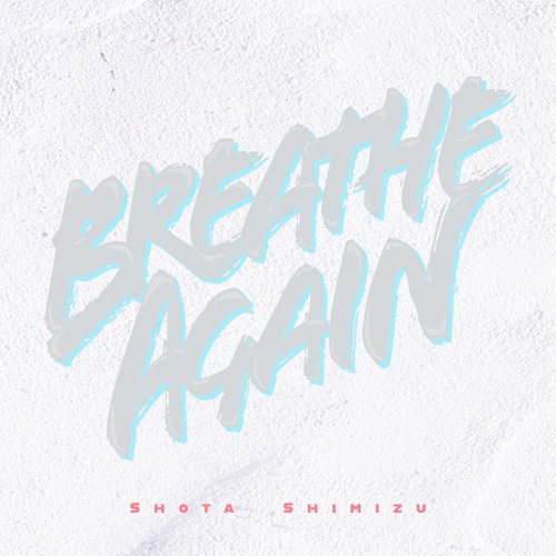Breathe Again (Breathe Again)