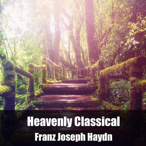 Heavenly Classical Franz Joseph Haydn