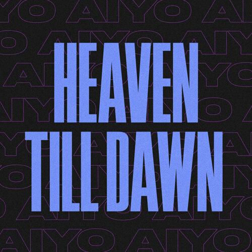 Heaven till Dawn
