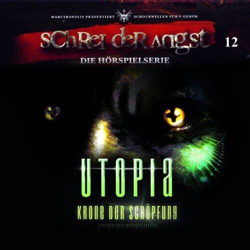 Folge 12 - Utopia - Krone der Schöpfung