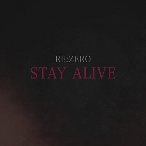 Stay Alive (Re:zero)