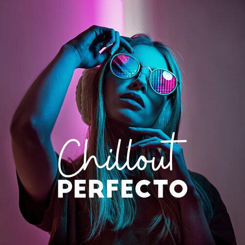 Chillout Perfecto: Musica de Verano 2019