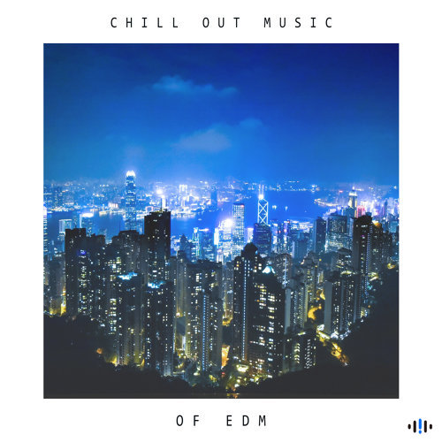派對輕電音 CHILL OUT MUSIC OF EDM