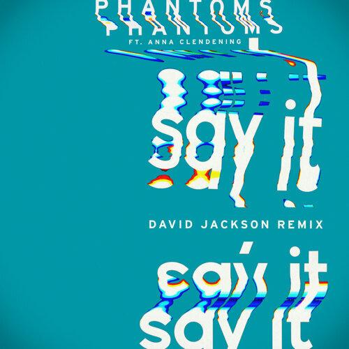 Say It - David Jackson Remix