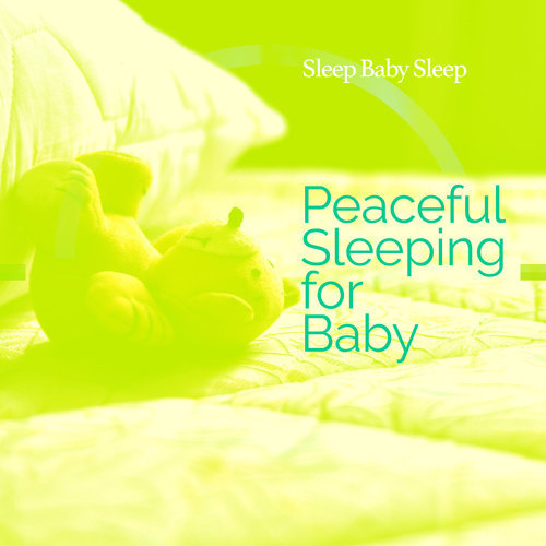 Peaceful Sleeping for Baby