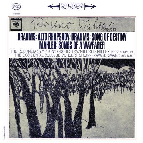 Brahms: Alto Rhapsody & Schicksalslied - Mahler: Lieder eines fahrenden Gesellen - Remastered