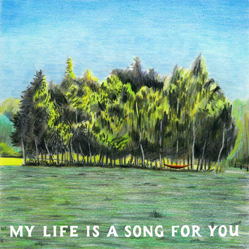 My Life Is A Song For You