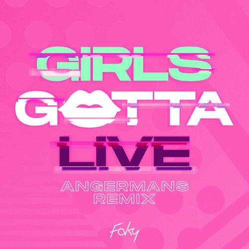 GIRLS GOTTA LIVE - ANGERMANS Remix