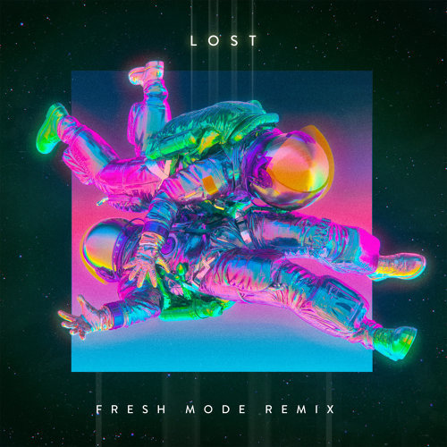 Lost - Fresh Mode Remix