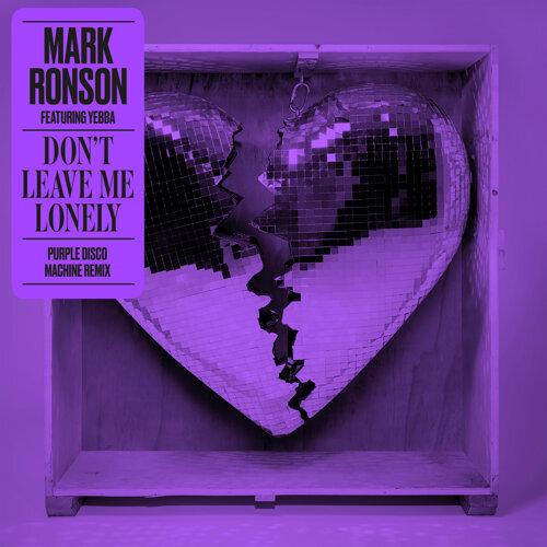 Don't Leave Me Lonely - Purple Disco Machine Remix