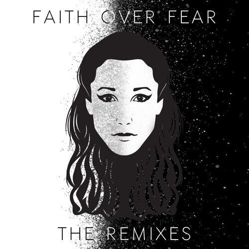 Faith Over Fear (The Remixes)