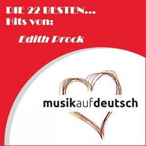 Die 22 besten... Hits von: Edith Prock - Musik auf Deutsch