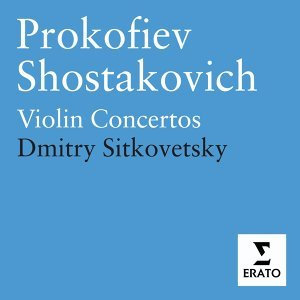 Prokofiev & Shostakovich - Violin Concertos